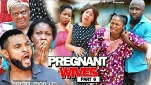 PREGNANT WIVES PART 6 - 2019 Nollywood Movie